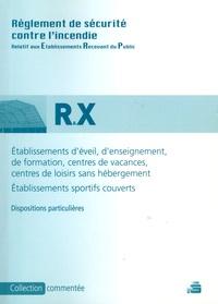Règlement de sécurité contre lincendie - Etablissements déveil, denseignement, de formation, centres de vacances et centres de loisirs sans hébergement (type R) Etablissements sportifs couverts (type X).pdf