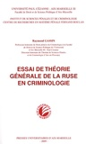 Raymond Gassin - Essai de théorie générale de la ruse en criminologie.