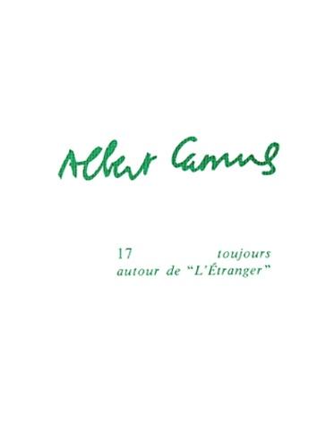 Raymond Gay-Crosier - Albert Camus - Tome 17, Toujours autour de l'Etranger.