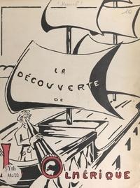 Raymond Georges Honnorat et Michel Ménachem - La découverte de l'Olmérique - Ou Cet œuf de colon, ou Le règlement, c'est le règlement. Revue en trois actes et 6 tableaux.