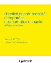 Raymond Ghysels - Fiscalité et comptabilité comparées des comptes annuels - Rubrique par rubrique.