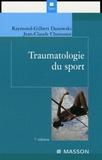Raymond-Gilbert Danowski et Jean-Claude Chanussot - Traumatologie du sport.