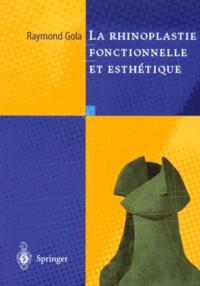 Raymond Gola - Rhinoplastie fonctionnelle et esthétique.