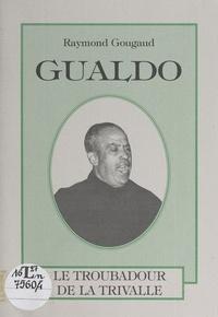 Raymond Gougaud et  Association PONTILH - Gualdo - Le troubadour de la Trivalle.