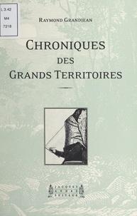 """Raymond Grandjean - Chroniques des grands territoires - Comprenant neuf """"images déplacées""""."""