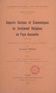 Raymond Grivaz et  Faculté de droit de l'Universi - Aspects sociaux et économiques du sentiment religieux en Pays annamite - Thèse de Doctorat présentée et soutenue le 13 juin, à 13 heures.