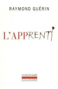 Raymond Guérin - L'apprenti.