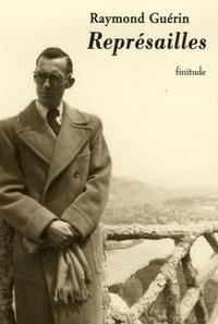 Raymond Guérin - Représailles.