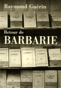 Raymond Guérin - Retour de barbarie.