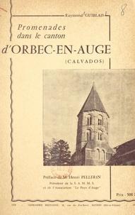 Raymond Guiblais et Robert Leboulanger - Promenades dans le canton d'Orbec-en-Auge - Calvados.