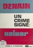 Raymond Guienne et André Pierrard - Denain, un crime signé Usinor.