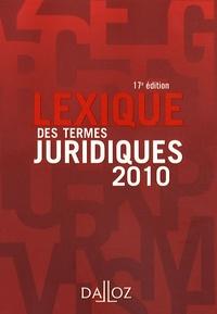 Raymond Guillien et Jean Vincent - Lexique des termes juridiques - Edition 2010.