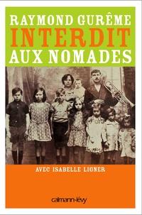 Raymond Gurême et Isabelle Ligner - Interdit aux nomades.