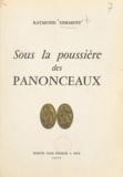 Raymond Herment et M. Demarle - Sous la poussière des panonceaux.