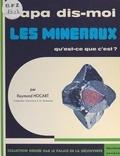 Raymond Hocart et R. Hocart - Les minéraux, qu'est-ce que c'est ?.