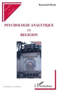 Raymond Hostie - Psychologie analytique et religion.