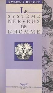 Raymond Houdart et François Houdart - Le système nerveux de l'homme - Ou Le dieu dans la tête emmuré.