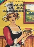 Raymond Humbert et Marie-José Drogou - Images du Roi Camembert.