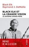Raymond-J DeMallie - Black Elk et la Grande Vision - Le Sixième Grand-Père.