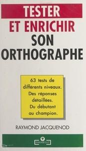 Raymond Jacquenod - Tester et enrichir son orthographe.