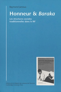 Raymond Jamous - Honneur et baraka. - Les structures sociales traditionnelles dans le Rif.