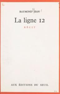 Raymond Jean - La ligne 12.