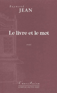 Raymond Jean - Le livre et le mot.