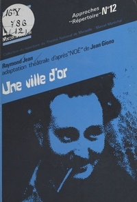 Raymond Jean - Une ville d'or.