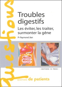 Troubles digestifs - Les éviter, les traiter, surmonter la gêne.pdf