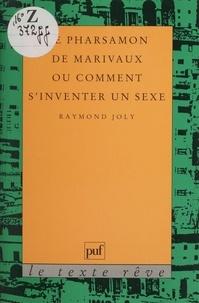 """Raymond Joly - Le """"Pharsamon"""" de Marivaux ou Comment s'inventer un sexe."""