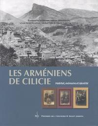 Raymond Kévorkian et Mihran Minassian - Les Arméniens de Cilicie - Habitat, mémoire et identité.