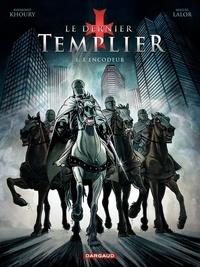 Raymond Khoury et Miguel Lalor - Le dernier Templier Tome 1 : L'encodeur.