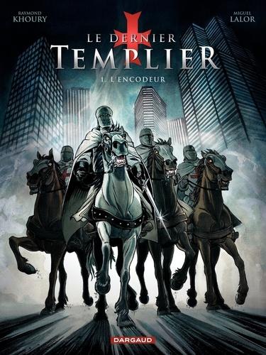 Le dernier Templier Tome 1 L'encodeur