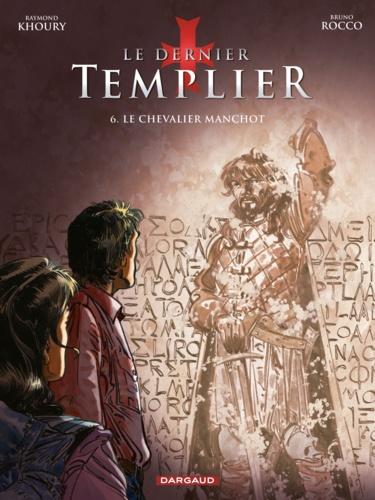 Le dernier Templier Tome 6 Le chevalier manchot