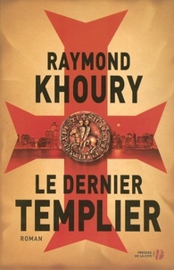 Raymond Khoury - Le dernier Templier.