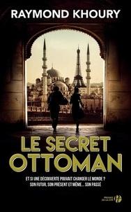 Raymond Khoury - Le secret ottoman.