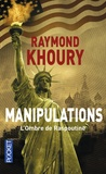Raymond Khoury - Manipulations - L'ombre de Raspoutine.
