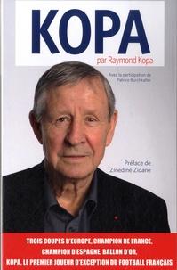 Raymond Kopa et Patrice Burchkalter - Kopa par Raymond Kopa.