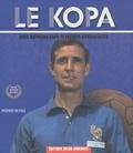Raymond Kopa et Patrice Burchkalter - Le Kopa.