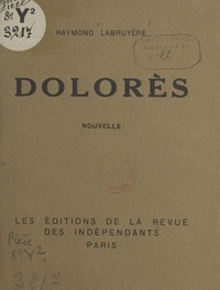 Raymond Labruyère - Dolorès - Nouvelle.