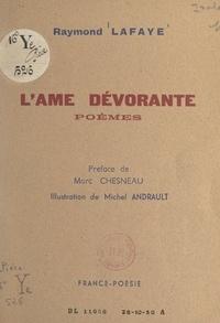 Raymond Lafaye et Michel Andrault - L'âme dévorante.