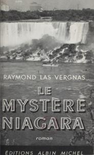 Raymond Las Vergnas - Le mystère Niagara.