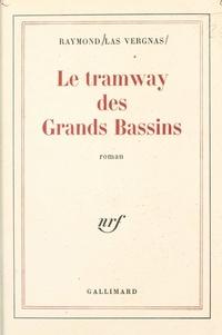 Raymond Las Vergnas - Le tramway des grands bassins.