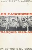Raymond Lasierra et Jean Plumyène - Les fascismes français, 1923-1963.