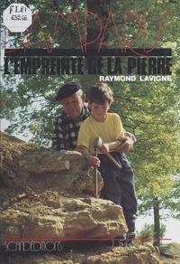 Raymond Lavigne - Damparis, l'empreinte de la pierre.