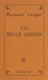 Raymond Lavigne - La belle saison.