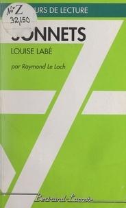 Raymond Le Loch et Alain Boissinot - Sonnets - Louise Labé.