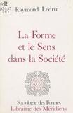 Raymond Ledrut - La forme et le sens dans la société.