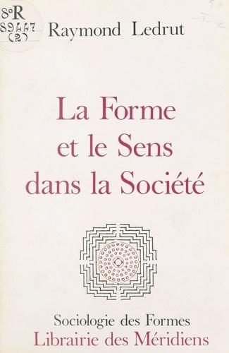 La forme et le sens dans la société