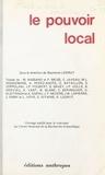 Raymond Ledrut - Le pouvoir local.